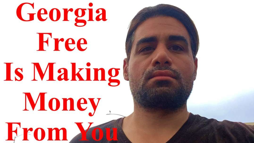 Georgia Free is Making Money Off of You