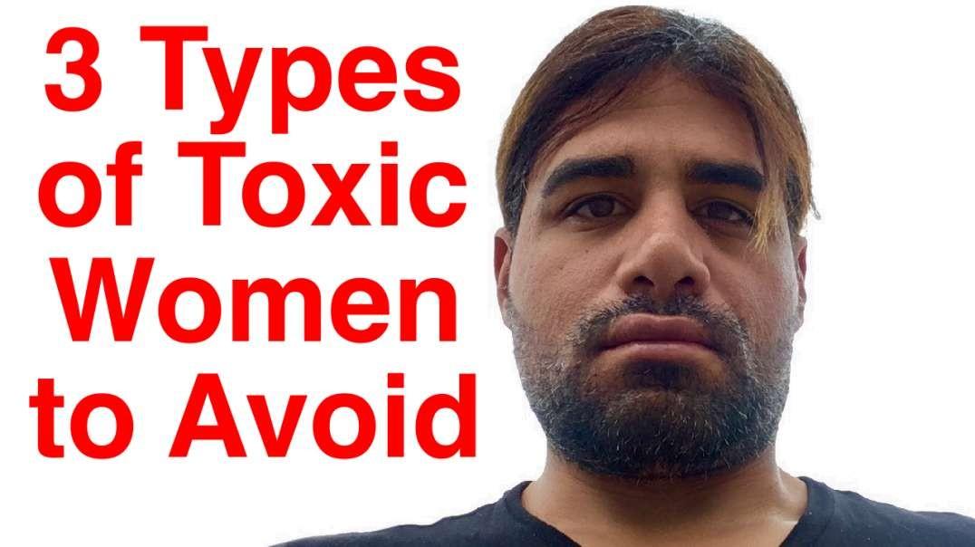 3 Types of Toxic Women to Avoid